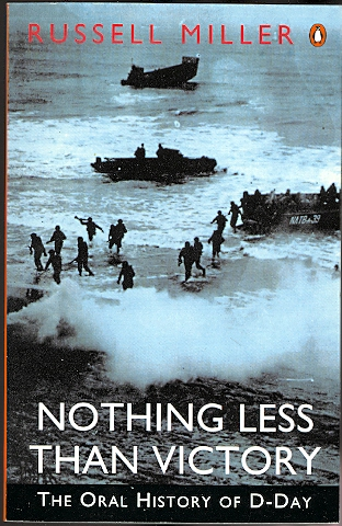 Image for NOTHING LESS THAN VICTORY: AN ORAL HISTORY OF D-DAY.