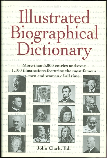 Image for ILLUSTRATED BIOGRAPHICAL DICTIONARY.  MORE THAN 5,000 ENTRIES AND OVER 1,100 PHOTOGRAPHS OF THE MOST FAMOUS MEN AND WOMEN OF ALL TIME.