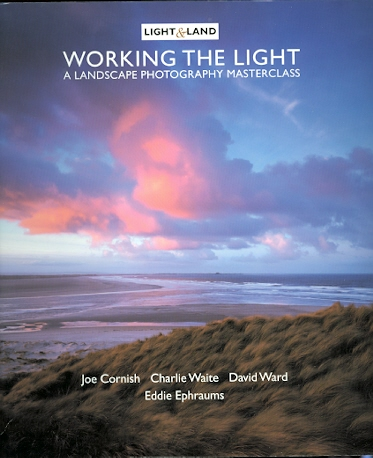 Image for WORKING THE LIGHT: A LANDSCAPE PHOTOGRAPHY MASTERCLASS.