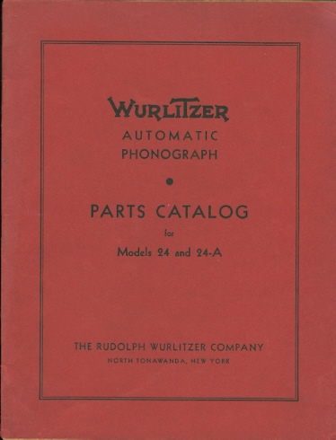 Image for WURLITZER AUTOMATIC PHONOGRAPH.  PARTS CATALOG FOR MODELS 24 AND 24-A.
