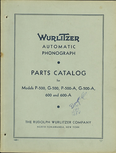 Image for WURLITZER AUTOMATIC PHONOGRAPH.  PARTS CATALOG FOR MODELS P-500, G-500, P-500-A, G-500-A, 600 AND 600-A.