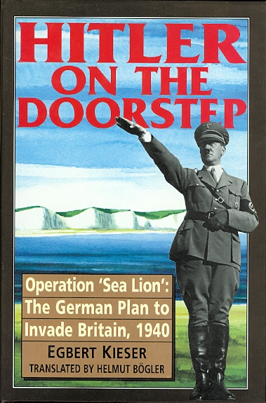 Image for HITLER ON THE DOORSTEP.  OPERATION 'SEA LION': THE GERMAN PLAN TO INVADE BRITAIN, 1940.