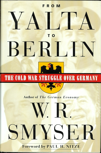 Image for FROM YALTA TO BERLIN: THE COLD WAR STRUGGLE OVER GERMANY.