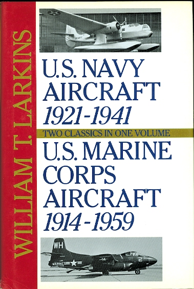 Image for U.S. NAVY AIRCRAFT 1921-1941 / MARINE CORPS AIRCRAFT 1914-1959.  TWO CLASSICS IN ONE VOLUME.