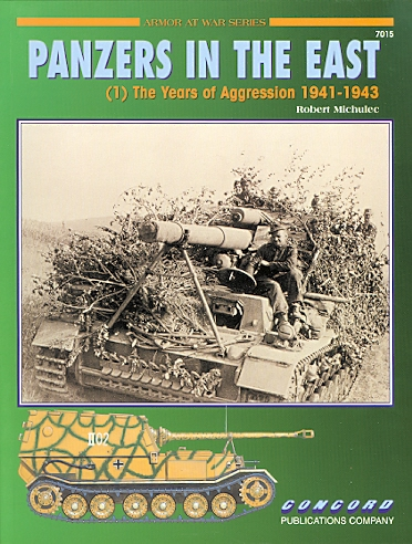 Image for PANZERS IN THE EAST.  (1) THE YEARS OF AGGRESSION 1941-1943.  ARMOR AT WAR SERIES.  7015.