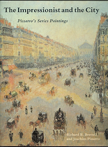 Image for THE IMPRESSIONIST AND THE CITY: PISSARRO'S SERIES PAINTINGS.