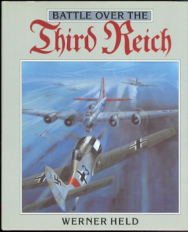Image for BATTLE OVER THE THIRD REICH: THE AIR WAR OVER GERMANY 1943/1945.