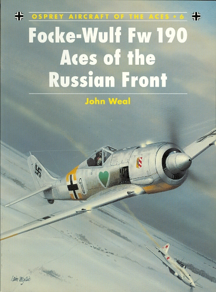 Image for FOCKE-WULF Fw 190 ACES OF THE RUSSIAN FRONT.  OSPREY AIRCRAFT OF THE ACES SERIES 6.