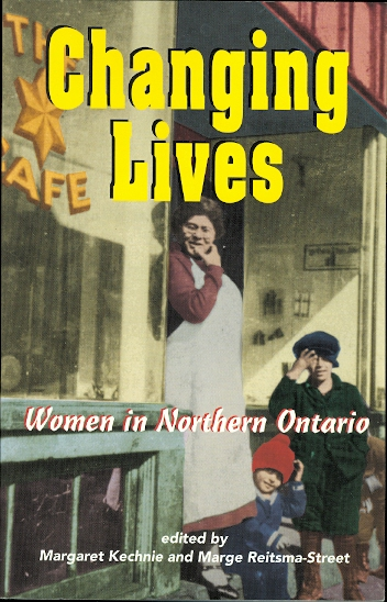 Image for CHANGING LIVES: WOMEN IN NORTHERN ONTARIO.