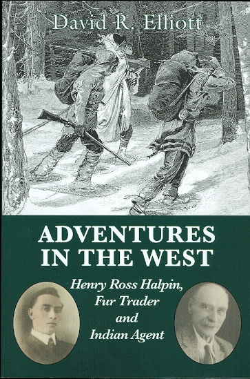 Image for ADVENTURERS IN THE WEST: HENRY ROSS HALPIN, FUR TRADER AND INDIAN AGENT.