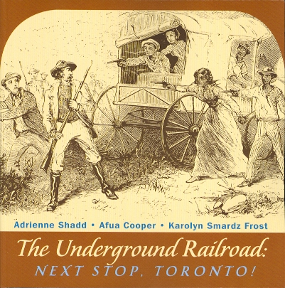 Image for THE UNDERGROUND RAILROAD: NEXT STOP, TORONTO!