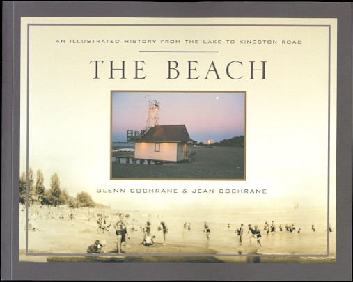 Image for THE BEACH: AN ILLUSTRATED HISTORY FROM THE LAKE TO KINGSTON ROAD.
