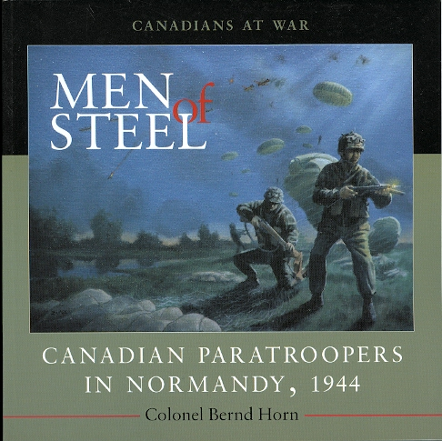 Image for MEN OF STEEL: CANADIAN PARATROOPERS IN NORMANDY, 1944.  CANADIAN AT WAR.