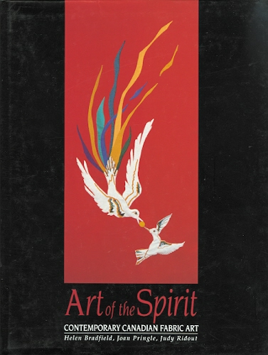 Image for ART OF THE SPIRIT: CONTEMPORARY CANADIAN FABRIC ART.