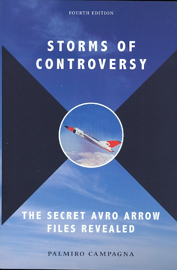 Image for STORMS OF CONTROVERSY: THE SECRET AVRO ARROW FILES REVEALED.  FOURTH EDITION, REVISED.