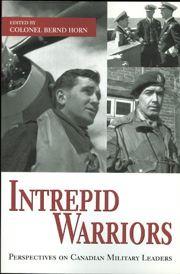 Image for INTREPID WARRIORS: PERSPECTIVES ON CANADIAN MILITARY LEADERS.