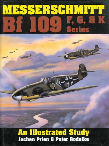 Image for MESSERSCHMITT Bf 109 F, G, & K SERIES: AN ILLUSTRATED STUDY.