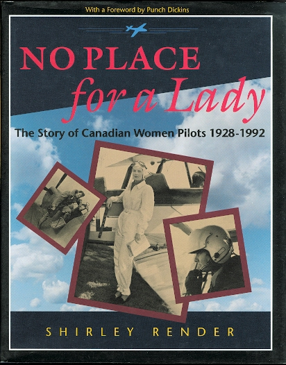 Image for NO PLACE FOR A LADY: THE STORY OF CANADIAN WOMEN PILOTS, 1928-1992.