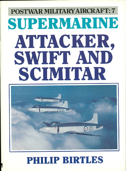 Image for SUPERMARINE ATTACKER, SWIFT AND SCIMITAR.  POSTWAR MILITARY AIRCRAFT: 7.