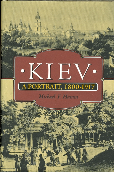 Image for KIEV: A PORTRAIT, 1800-1917.