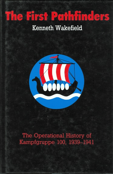 Image for THE FIRST PATHFINDERS:  THE OPERATIONAL HISTORY OF KAMPFGRUPPE 100, 1939-1941.