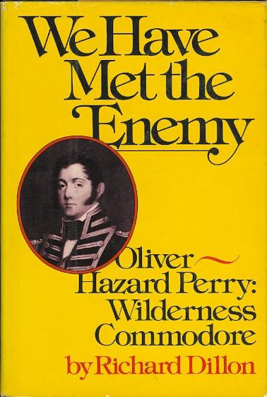Image for WE HAVE MET THE ENEMY.  OLIVER HAZARD PERRY: WILDERNESS COMMODORE.