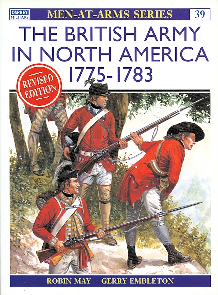 Image for THE BRITISH ARMY IN NORTH AMERICA 1775-1783.  REVISED EDITION.  OSPREY MILITARY MEN-AT-ARMS 39.