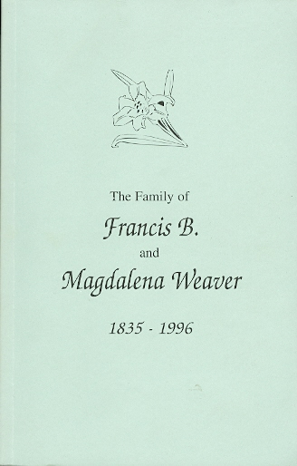 Image for DESCENDANTS OF FRANCIS B. WEAVER AND MAGDALENA MUSSER WEAVER, 1835-1996.
