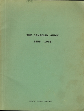 Image for THE CANADIAN ARMY 1855-1965.  LINEAGES - REGIMENTAL HISTORIES.