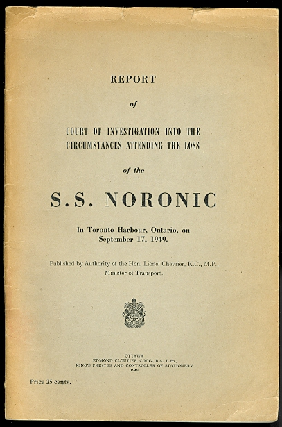Image for REPORT OF COURT OF INVESTIGATION INTO THE CIRCUMSTANCES ATTENDING THE LOSS OF THE S.S. NORONIC IN TORONTO HARBOUR, ONTARIO, ON SEPTEMBER 17, 1949.