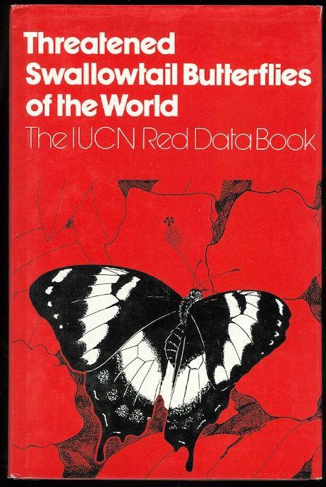 Image for THREATENED SWALLOWTAIL BUTTERFLIES OF THE WORLD.  THE IUCN RED DATA BOOK.