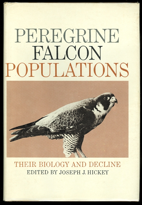 Image for PEREGRINE FALCON POPULATIONS: THEIR BIOLOGY AND DECLINE.