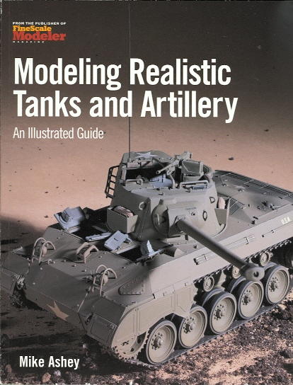 Image for MODELING REALISTIC TANKS AND ARTILLERY: AN ILLUSTRATED GUIDE.