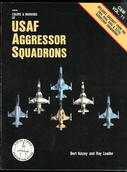 Image for COLORS & MARKINGS OF USAF AGGRESSOR SQUADRONS.  C&M VOL. 11.  INCLUDES AIRCRAFT FROM THE 26th, 64th, 65th & 527th AGGRESSOR SQUADRONS!  DETAIL & SCALE SERIES.