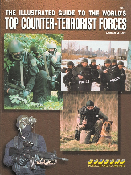 Image for THE ILLUSTRATED GUIDE TO THE WORLD'S TOP COUNTER-TERRORIST FORCES.  CONCORD 5001.