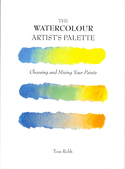 Image for THE WATERCOLOUR ARTIST'S PALETTE: CHOOSING AND MIXING YOUR PAINTS.