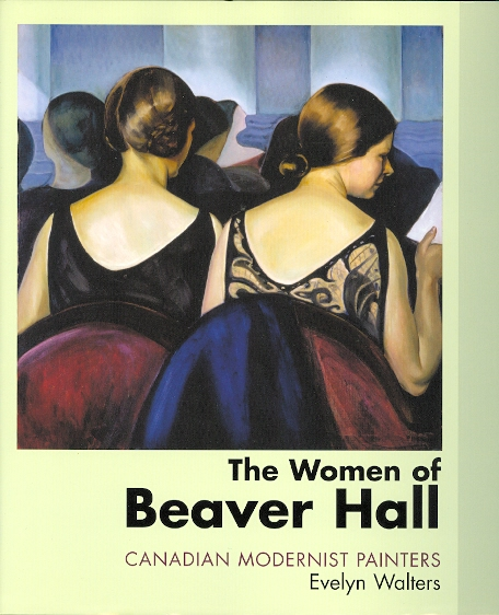 Image for THE WOMEN OF BEAVER HALL: CANADIAN MODERNIST PAINTERS.