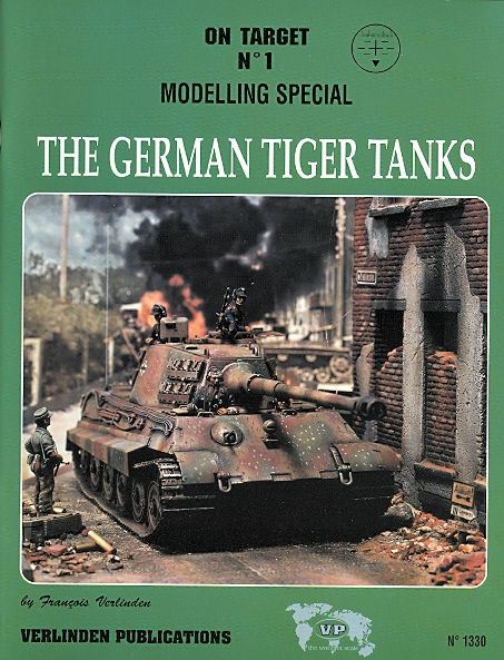 Image for THE GERMAN TIGER TANKS.  MODELLING SPECIAL ON TARGET NO. 1.