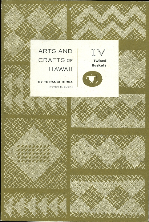 Image for ARTS AND CRAFTS OF HAWAII.  SECTION IV.  TWINED BASKETS.  BERNICE P. BISHOP MUSEUM SPECIAL PUBLICATION 45.