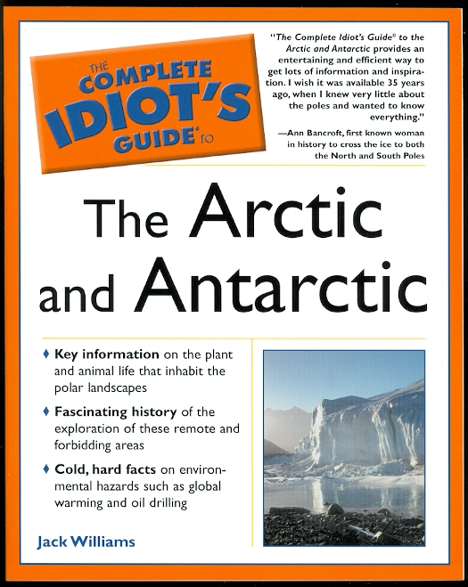 Image for THE COMPLETE IDIOT'S GUIDE TO THE ARCTIC AND ANTARCTIC.