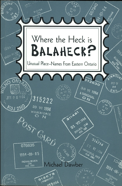 Image for WHERE THE HECK IS BALAHECK?  UNUSUAL PLACE-NAMES FROM EASTERN ONTARIO.