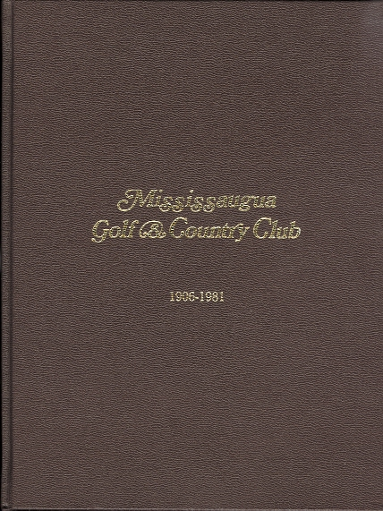 Image for MISSISSAUGUA GOLF & COUNTRY CLUB 1906-1981. (MISSISSAUGA)