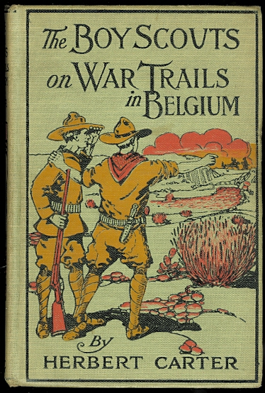 Image for THE BOY SCOUTS ON WAR TRAILS IN BELGIUM OR CAUGHT BETWEEN HOSTILE ARMIES.