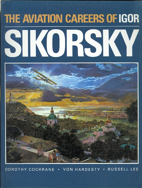 Image for THE AVIATION CAREERS OF IGOR SIKORSKY.