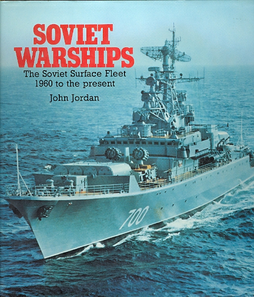 Image for SOVIET WARSHIPS: THE SOVIET SURFACE FLEET 1960 TO THE PRESENT.