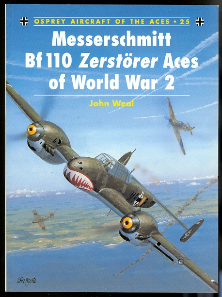 Image for MESSERSCHMITT Bf 110 ZERSTORER ACES OF WORLD WAR 2.  OSPREY AIRCRAFT OF THE ACES 25.