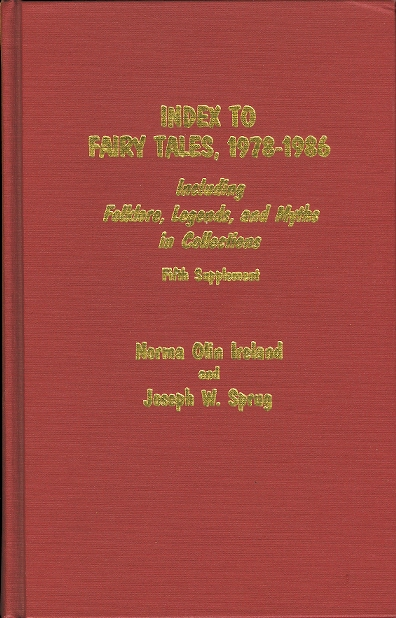 Image for INDEX TO FAIRY TALES, 1978-1986.  INCLUDING FOLKLORE, LEGENDS, AND MYTHS IN COLLECTIONS.  FIFTH SUPPLEMENT.