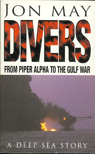 Image for DIVERS.  FROM PIPER ALPHA TO THE GULF WAR.