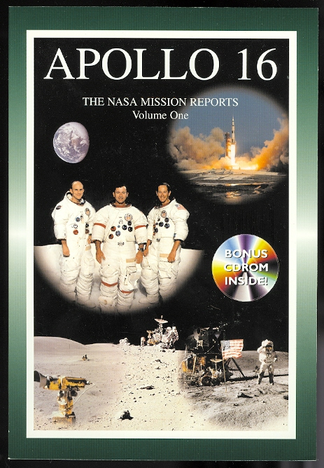 Image for APOLLO 16: THE NASA MISSION REPORTS VOLUME ONE.  COMPILED FROM THE ARCHIVES & EDITED BY ROBERT GODWIN.  INCLUDES CDROM: APOLLO 16 MOVIES & IMAGES.