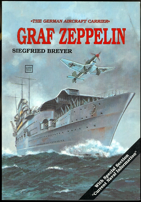 "Image for GRAF ZEPPELIN.  THE GERMAN AIRCRAFT CARRIER.  WITH SPECIAL SECTION ""CURRENT NAVAL INFORMATION""."